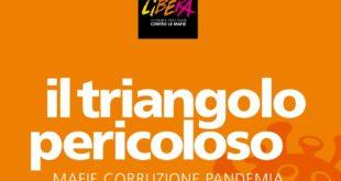 """Libera presenta Rapporto """"Il Triangolo pericoloso. Mafie, corruzione e pandemia"""""""